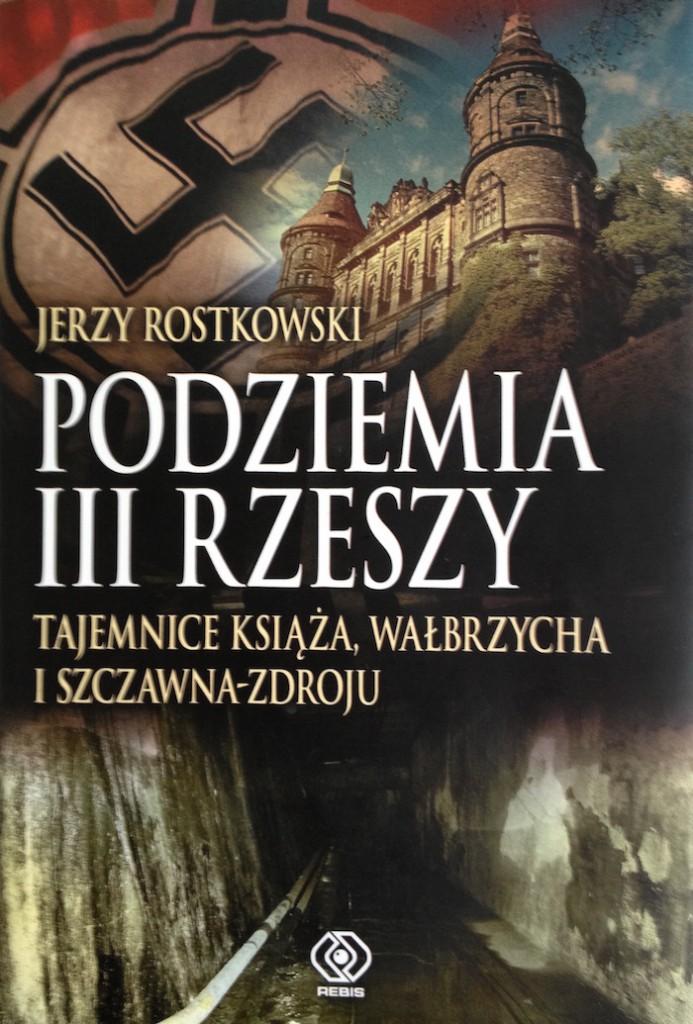 """""""Podziemia III Rzeszy"""" Jerzy Rostkowski - Recenzja"""