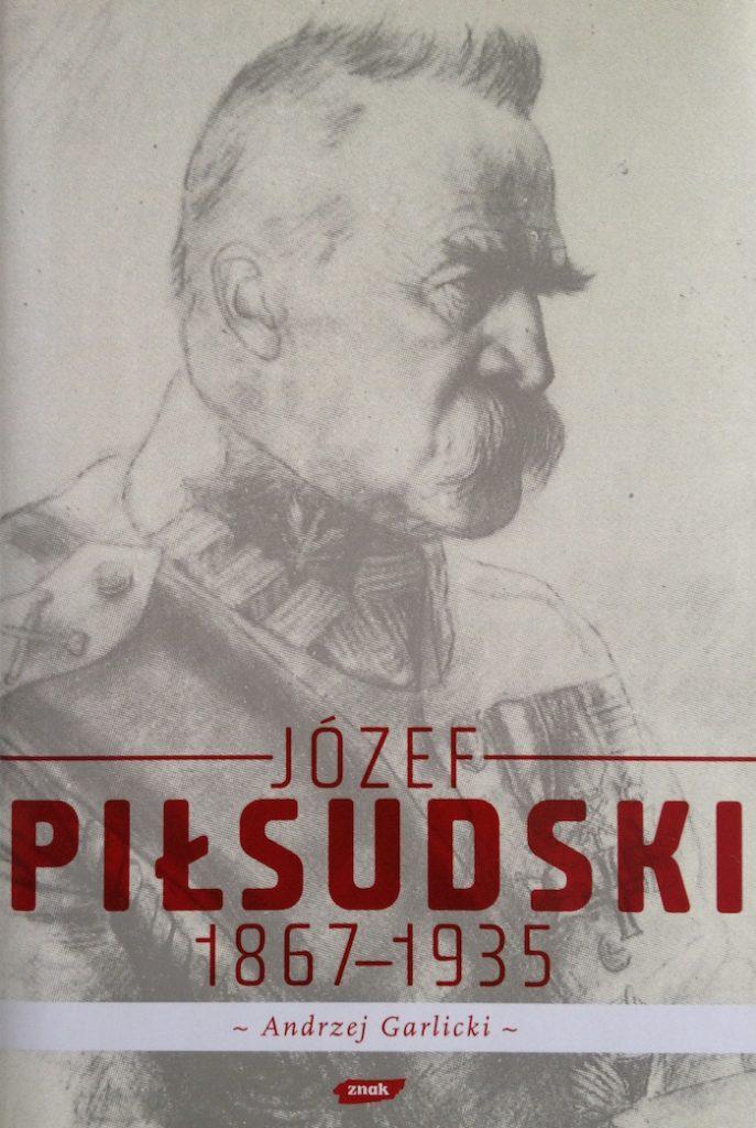 """""""Józef Piłsudski"""" Andrzej Garlick - Recenzja"""