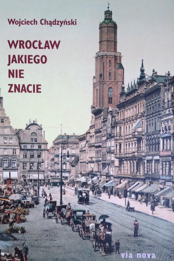 Wrocław jakiego nie znacie Wojciech Chądzyński - Recenzja