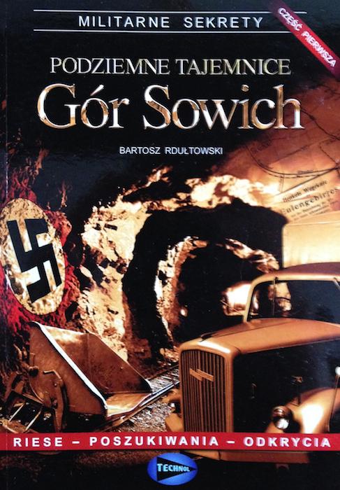 """""""Podziemne Tajemnice Gór Sowich"""" - B. Rdułtowski - Książki o Kompleksie Riese"""