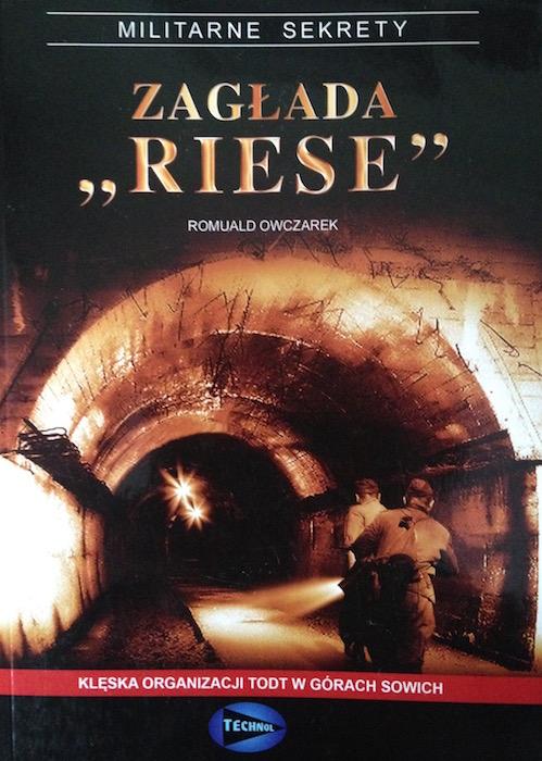"""""""Zagłada Riese"""" - R. Owczarek - Książki o Kompleksie Riese"""