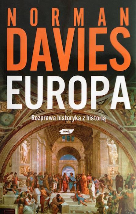 """""""Europa, Rozprawa historyka z historią"""" Norman Davies - Recenzja"""