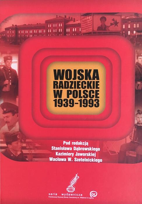 """""""Wojska Radzieckie w Polsce 1939-1993"""" - Recenzja"""