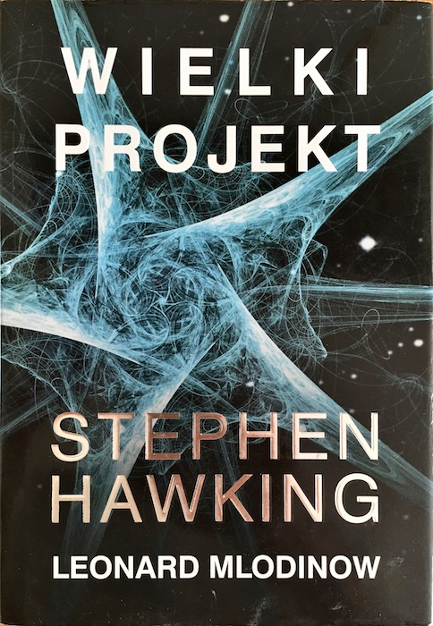 """Wielki Projekt"" Stephen Hawking, Leonard Mlodinow - Recenzja"
