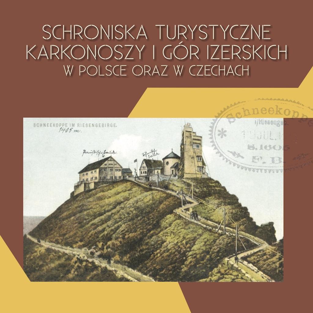 Schroniska turystyczne Karkonoszy i Gór Izerskich w Polsce oraz w Czechach – Redakcja Ivo Łaborewicz