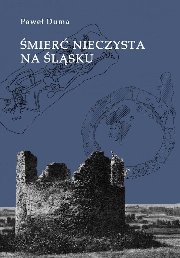 Śmierć nieczysta na Śląsku – Autor: Paweł Duma