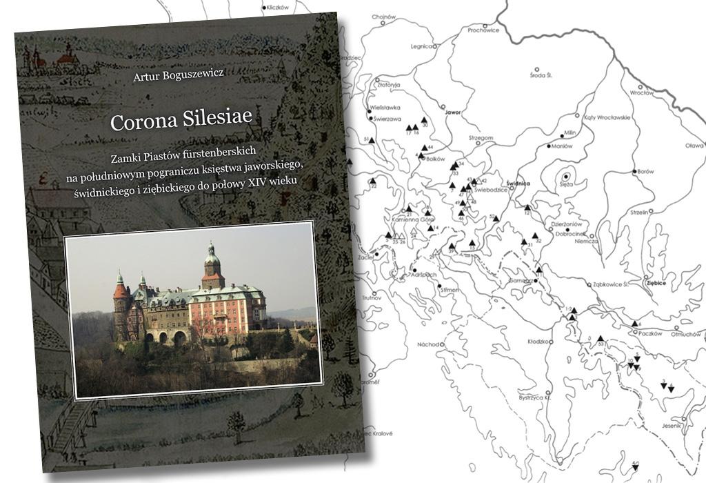 """Darmowa publikacja """"Corona Silesiae, zamki Piastów fürstenberskich"""" – Autor: Artur Boguszewicz"""
