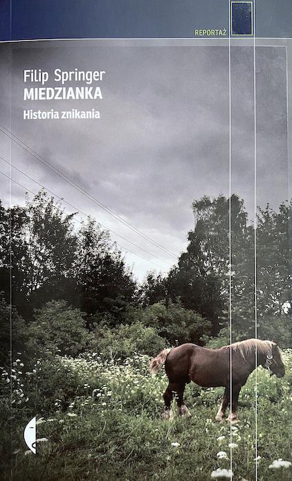 """Miedzianka. Historia znikania"" Filip Springer"